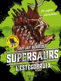 Supersaurs 2. L'estegobruix